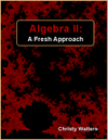 Algebra II: A Fresh Approach